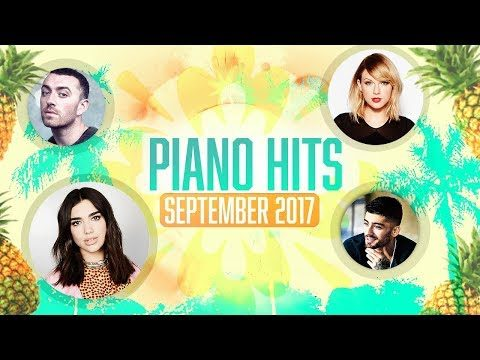 Piano Hits Pop Songs September 2017 : Over 1 hour of Billboard chart hits – music for studying