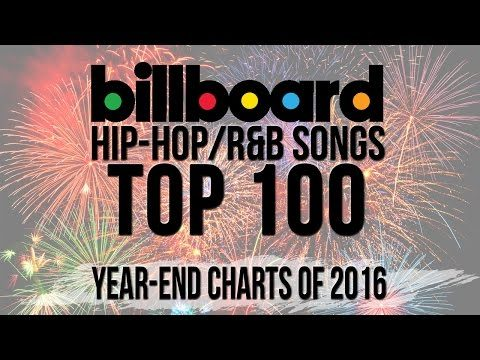 Top 100 – Best Billboard Hip-Hop/R&B Songs of 2016 | Year-End Charts