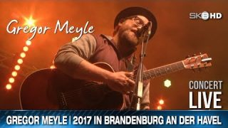 Gregor Meyle – 2017 IN BRANDENBURG AN DER HAVEL
